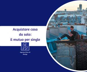Acquistare casa da solo: il mutuo per single - Mutui Rovigo